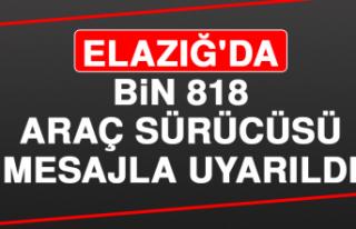 Elazığ'da Bin 818 Araç Sürücüsü Mesajla...