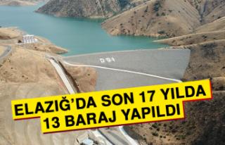 Elazığ'da Son 17 Yılda 13 Baraj Yapıldı