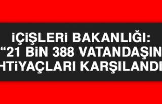 İçişleri Bakanlığı: 21 bin 388 vatandaşın...