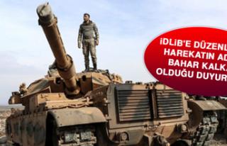 İdlib'e Düzenlenen Harekatın Adının Bahar...