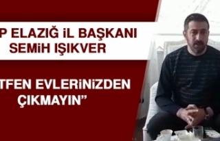 MHP İl Başkanı Işıkver: Lütfen Evlerinizden...