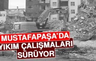 Mustafapaşa'da Yıkım Çalışmaları Sürüyor