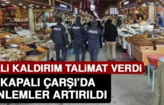 Vali Kaldırım'ın Talimatıyla Kapalı Çarşı'da...