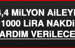 4,4 Milyon Aileye 1000 Lira Nakdi Yardım Verilecek