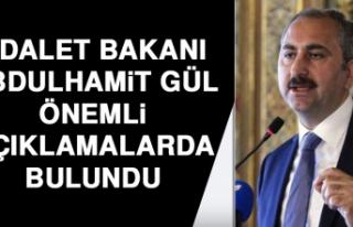 Adalet Bakanı Abdulhamit Gül Önemli Açıklamalarda...