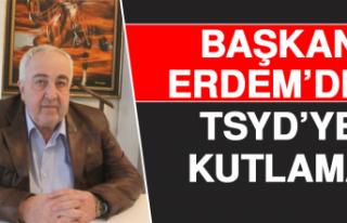 Başkan Erdem'den TSYD'ye Kutlama