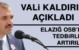 ELAZIĞ OSB'DE TEDBİRLER ARTIRILDI