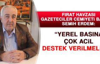 """FHGC Başkanı Erdem: """"Yerel basın acil destek..."""