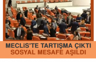 Meclis'te Tartışma Çıktı, Sosyal Mesafe...