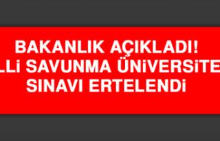 Milli Savunma Üniversitesi Sınavı Ertelendi