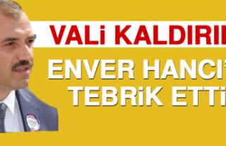 Vali Kaldırım, Enver Hancı'yı Tebrik Etti