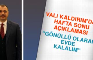 Vali Kaldırım'dan Hafta Sonu Açıklaması