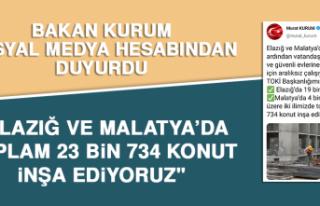 """Bakan Kurum: """"Elazığ ve Malatya'da toplam 23..."""