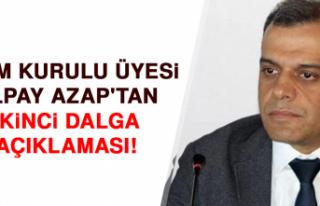 Bilim Kurulu Üyesi Alpay Azap'tan ikinci dalga...
