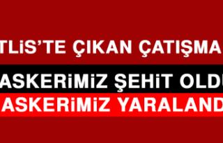 Bitlis'te Çıkan Çatışmada 2 Askerimiz Şehit...