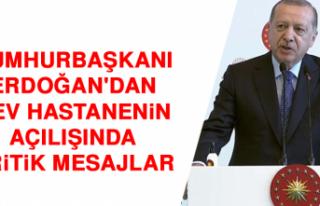 Cumhurbaşkanı Erdoğan'dan Dev Hastanenin Açılışında...