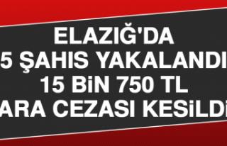 Elazığ'da 5 Şahıs Yakalandı, 15 Bin 750...