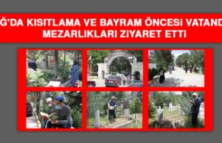 Kısıtlama ve Bayram Öncesi Vatandaşlar Mezarlıkları...