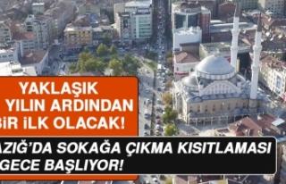 Elazığ'da Sokağa Çıkma Kısıtlaması Bu...