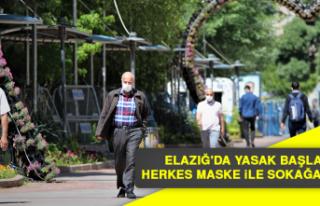 Elazığ'da Yasak Başladı, Herkes Maske İle...