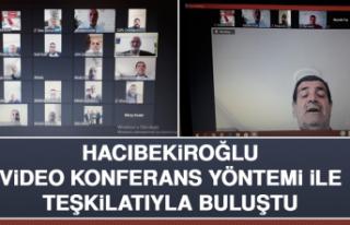 Hacıbekiroğlu, Video Konferans Yöntemi İle Teşkilatıyla...