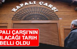 Kapalı Çarşı'nın Açılacağı Tarih Belli...