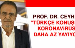 Prof. Dr. Ceyhan: Türkçe Konuşmak Koronavirüsü...