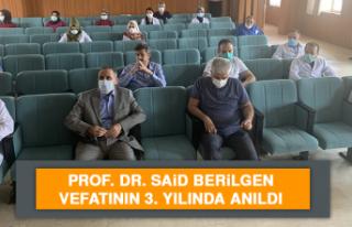 Prof. Dr. Said Berilgen Vefatının 3. Yılında Anıldı