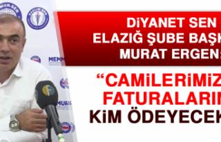 Başkan Ergen: Camilerimizin Faturalarını Kim Ödeyecek