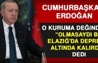 Cumhurbaşkanı Erdoğan, Elazığ Depremiyle İlgili...