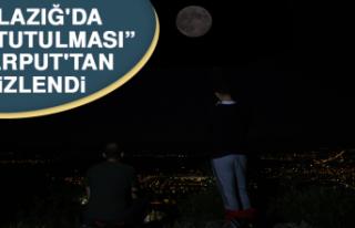 "Elazığ'da ""Ay Tutulması"" Harput'tan..."