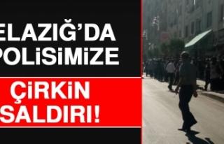 Elazığ'da Polislerimize Çirkin Saldırı!