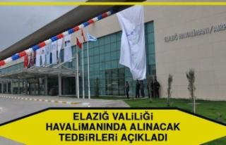Elazığ Valiliği, Havalimanında Alınacak Tedbirleri...