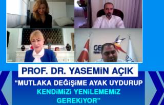 """Prof. Dr. Yasemin Açık: """"Mutlaka Değişime Ayak..."""