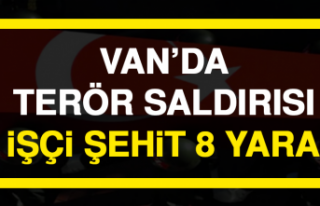 Van'da Terör Saldırısı: 2 İşçi Şehit, 8...