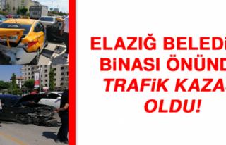 Elazığ Belediye binası önünde trafik kazası...