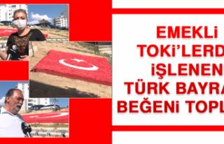 Emekli TOKİ'lerde İşlenen Türk Bayrağı, Beğeni...