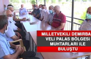 Milletvekili Demirbağ, Veli Palas Bölgesi Muhtarları...