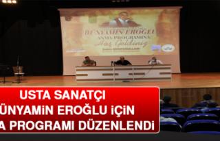 Usta Sanatçı Bünyamin Eroğlu İçin Anma Programı...
