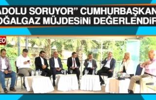 """""""Anadolu Soruyor"""" Cumhurbaşkanının Doğalgaz..."""