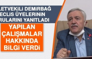 Milletvekili Demirbağ, Meclis Üyelerinin Sorularını...