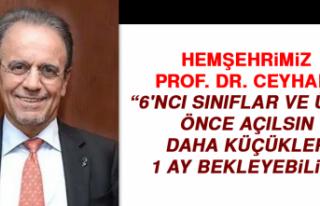 Prof. Dr. Ceyhan: 6'ncı sınıflar ve üstü...