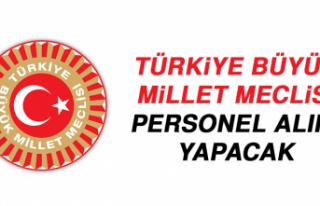 Türkiye Büyük Millet Meclisi Personel Alımı Yapacak