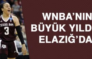 WNBA'NIN BÜYÜK YILDIZI ELAZIĞ'DA!