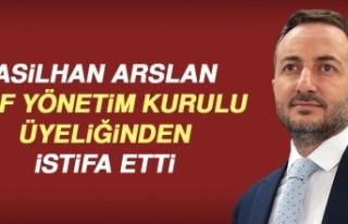 Asilhan Arslan, KGF Yönetim Kurulu Üyeliğinden...