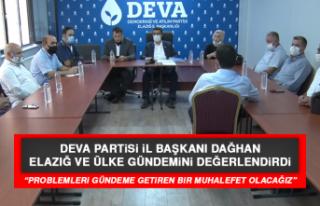 Deva Partisi İl Başkanı Dağhan, Elazığ ve Ülke...