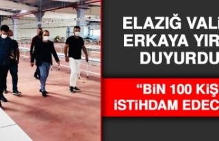Elazığ Valisi Yırık: 1100 Kişi İstihdam Edecek