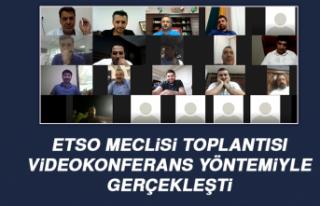 ETSO Meclisi Toplantısı Videokonferans Yöntemiyle...