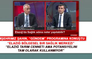 """Hemşehrimiz Dr. Şahin: """"Elazığ bölgesel..."""