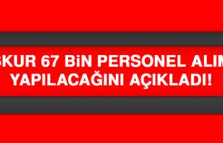İŞKUR 67 Bin Personel Alımı Yapılacağını Açıkladı!